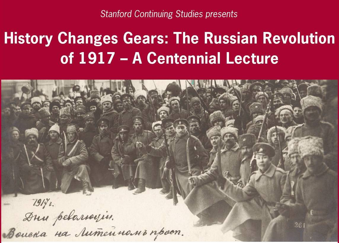 History Changes Gears: The Russian Revolution of 1917 – A Centennial Lecture